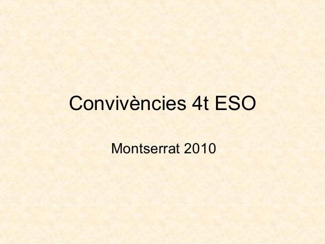 Convivències 4t ESO Montserrat 2010
