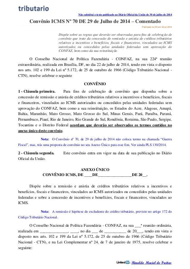 Não substitui o texto publicado no Diário Oficial da União de 30 de julho de 2014 Rinaldo Maciel de Freitas Convênio ICMS ...
