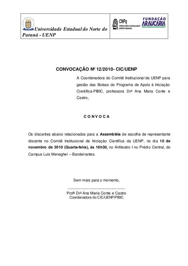 Universidade Estadual do Norte do Paraná - UENP CONVOCAÇÃO No 12/2010- CIC/UENP A Coordenadora do Comitê Institucional da ...