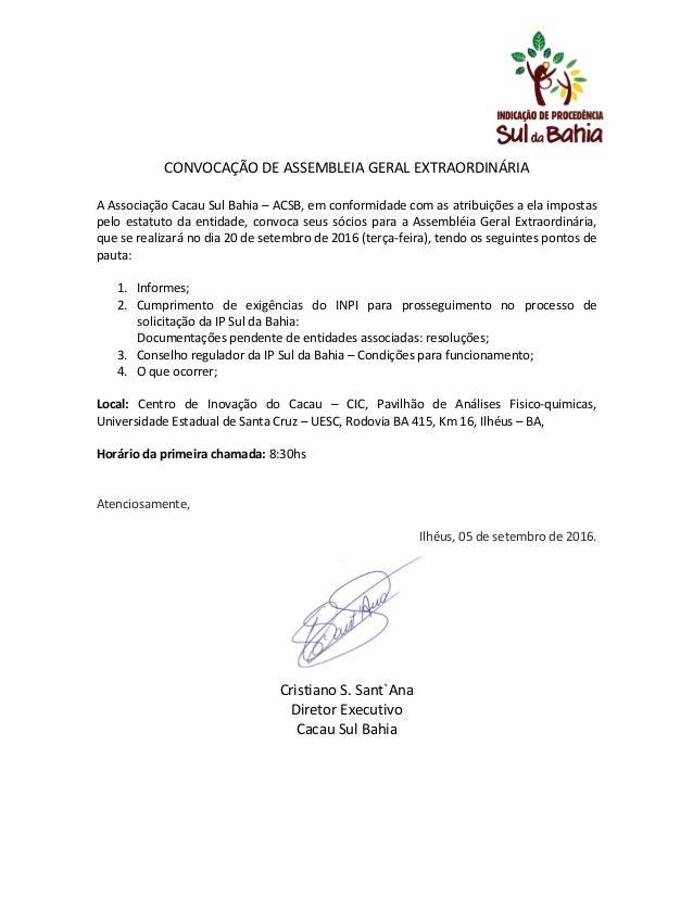 CONVOCAÇÃO  DE  ASSEMBLEIA  GERAL  EXTRAORDINÁRIA        A  Associação  Cacau  Sul  Bahia  ...
