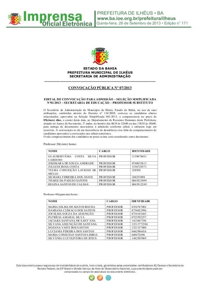 Quinta-feira, 26 de Setembro de 2013 • Edição n° 171 Este documento possui segurança de inviolabilidade de autoria, hora e...