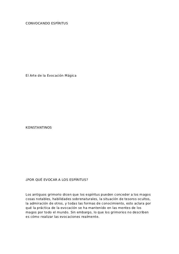 CONVOCANDO ESPÍRITUSEl Arte de la Evocación MágicaKONSTANTINOS¿POR QUÉ EVOCAR A LOS ESPÍRITUS?Los antiguos grimorio dicen ...