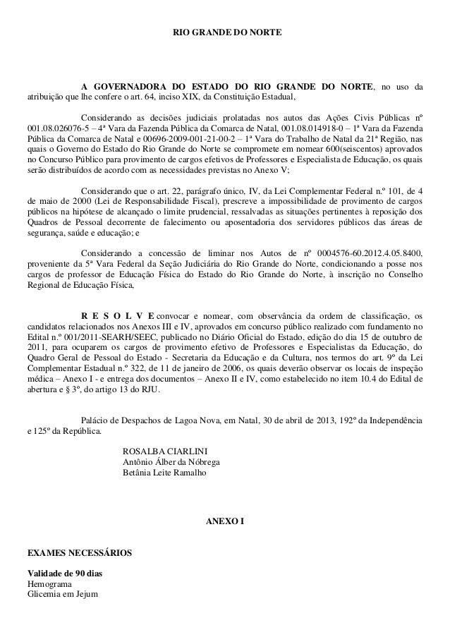 RIO GRANDE DO NORTEA GOVERNADORA DO ESTADO DO RIO GRANDE DO NORTE, no uso daatribuição que lhe confere o art. 64, inciso X...