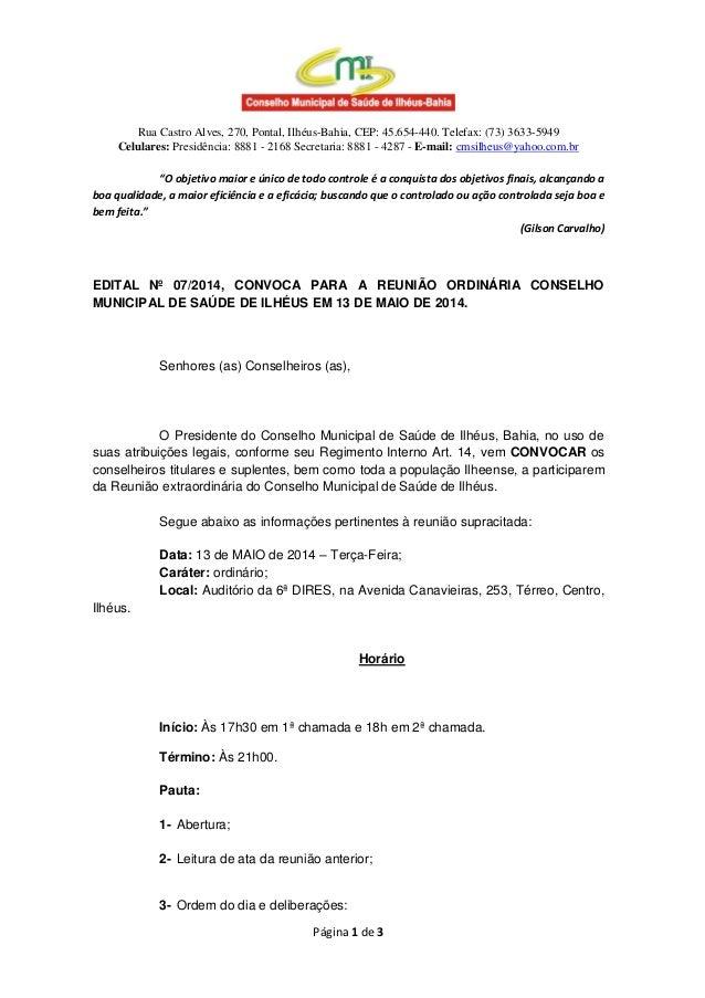 Rua Castro Alves, 270, Pontal, Ilhéus-Bahia, CEP: 45.654-440. Telefax: (73) 3633-5949 Celulares: Presidência: 8881 - 2168 ...