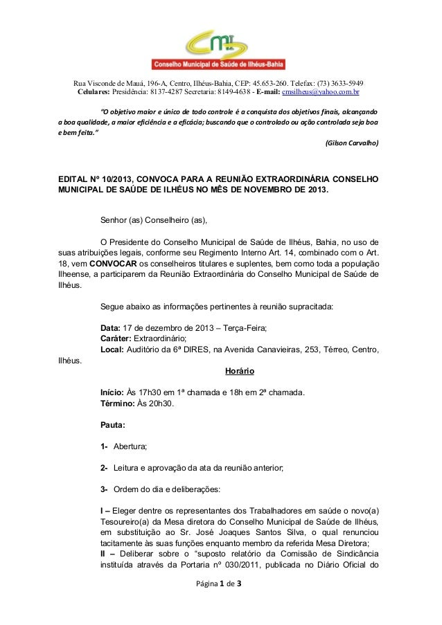 Rua Visconde de Mauá, 196-A, Centro, Ilhéus-Bahia, CEP: 45.653-260. Telefax: (73) 3633-5949 Celulares: Presidência: 8137-4...