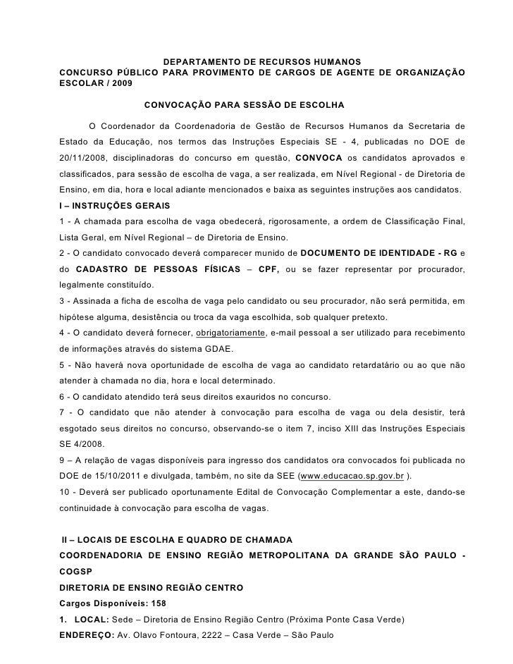 DEPARTAMENTO DE RECURSOS HUMANOSCONCURSO PÚBLICO PARA PROVIMENTO DE CARGOS DE AGENTE DE ORGANIZAÇÃOESCOLAR / 2009         ...