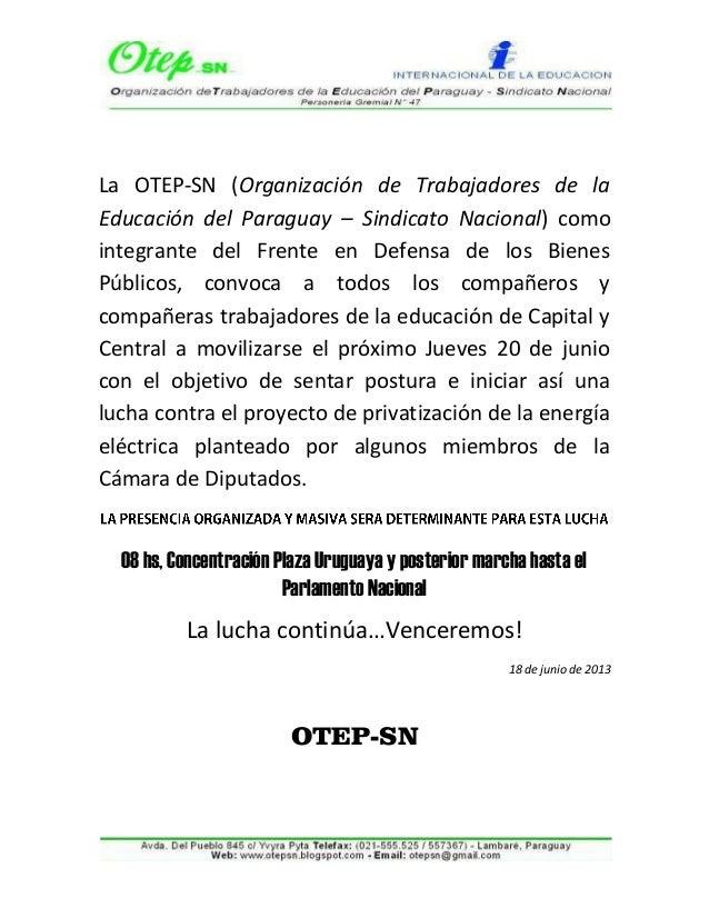 La OTEP-SN (Organización de Trabajadores de laEducación del Paraguay – Sindicato Nacional) comointegrante del Frente en De...