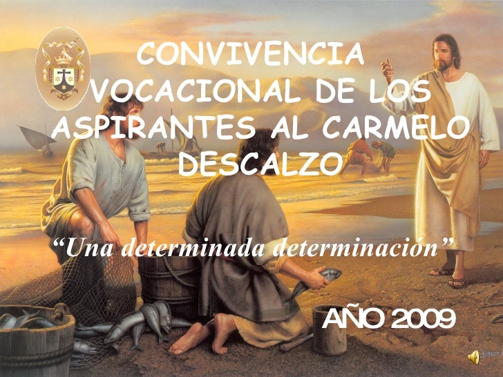 """<ul><li>CONVIVENCIA VOCACIONAL DE LOS ASPIRANTES AL CARMELO DESCALZO </li></ul><ul><li>"""" Una determinada determinación"""" </..."""