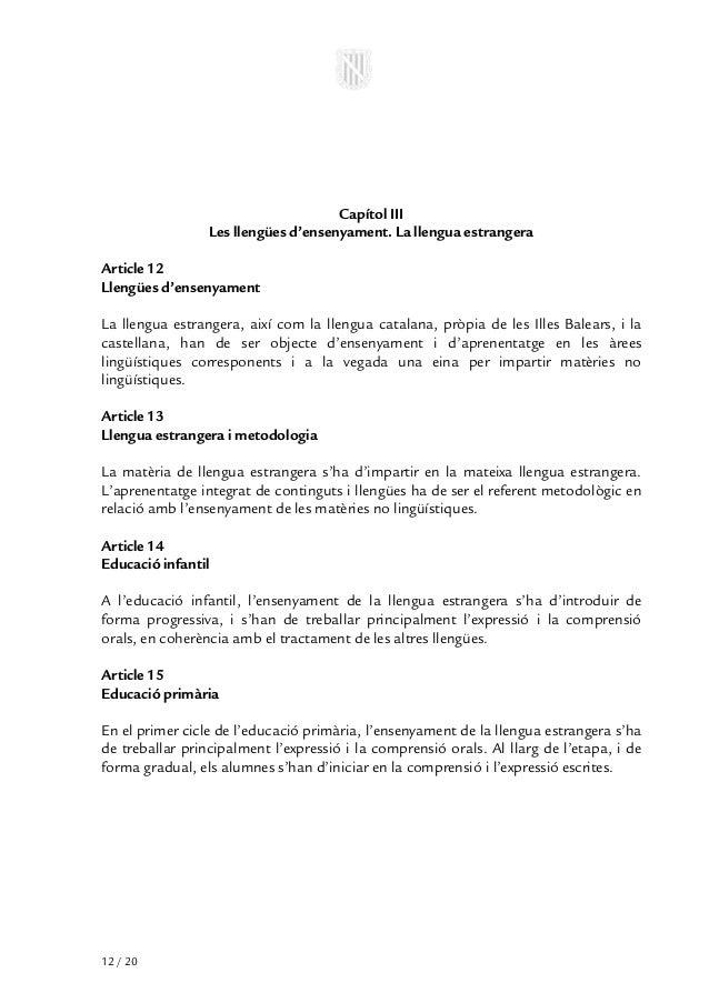 Capítol III                 Les llengües d'ensenyament. La llengua estrangeraArticle 12Llengües d'ensenyamentLa llengua es...