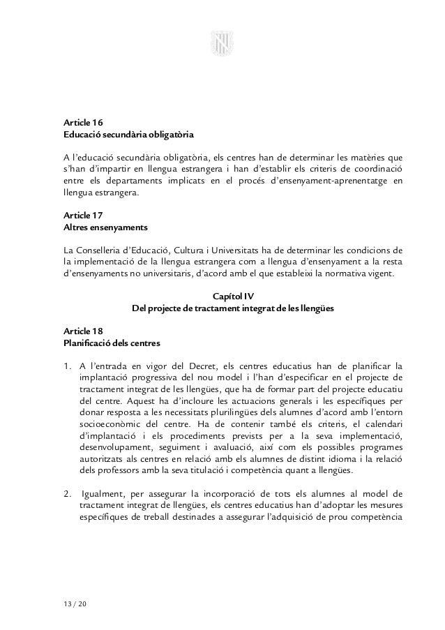 Article 16Educació secundària obligatòriaA l'educació secundària obligatòria, els centres han de determinar les matèries q...