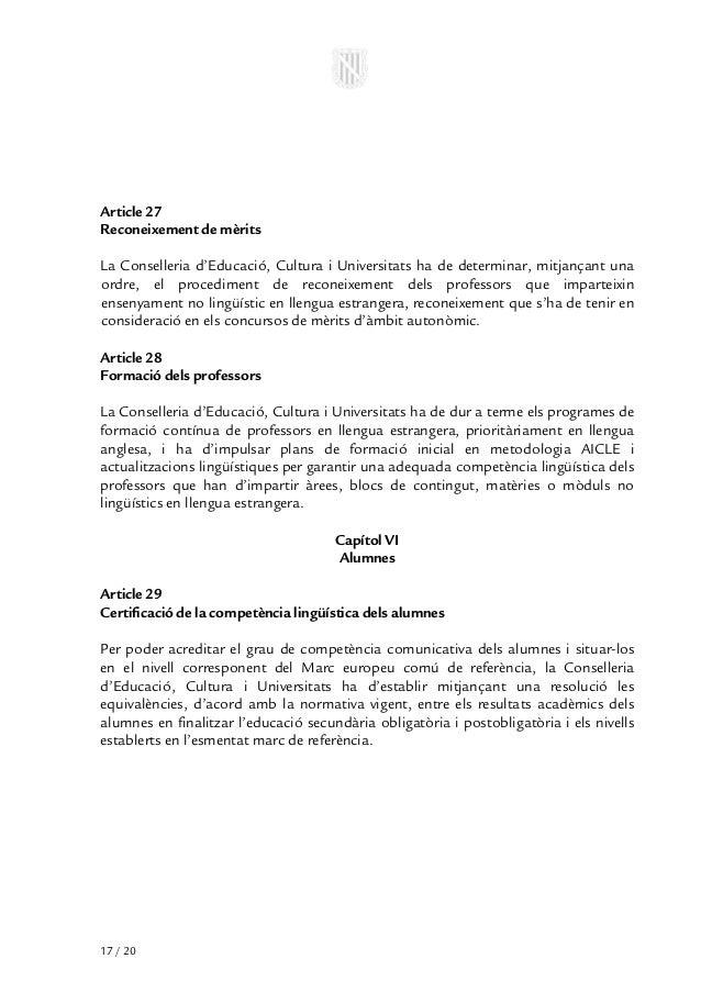 Article 27Reconeixement de mèritsLa Conselleria d'Educació, Cultura i Universitats ha de determinar, mitjançant unaordre, ...