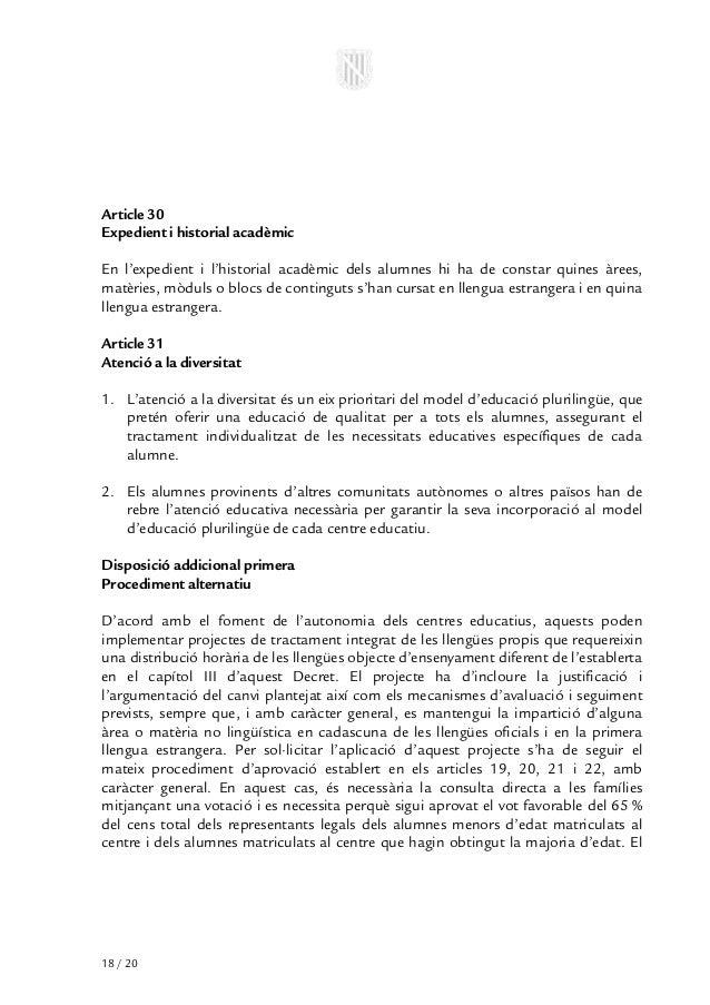 Article 30Expedient i historial acadèmicEn l'expedient i l'historial acadèmic dels alumnes hi ha de constar quines àrees,m...