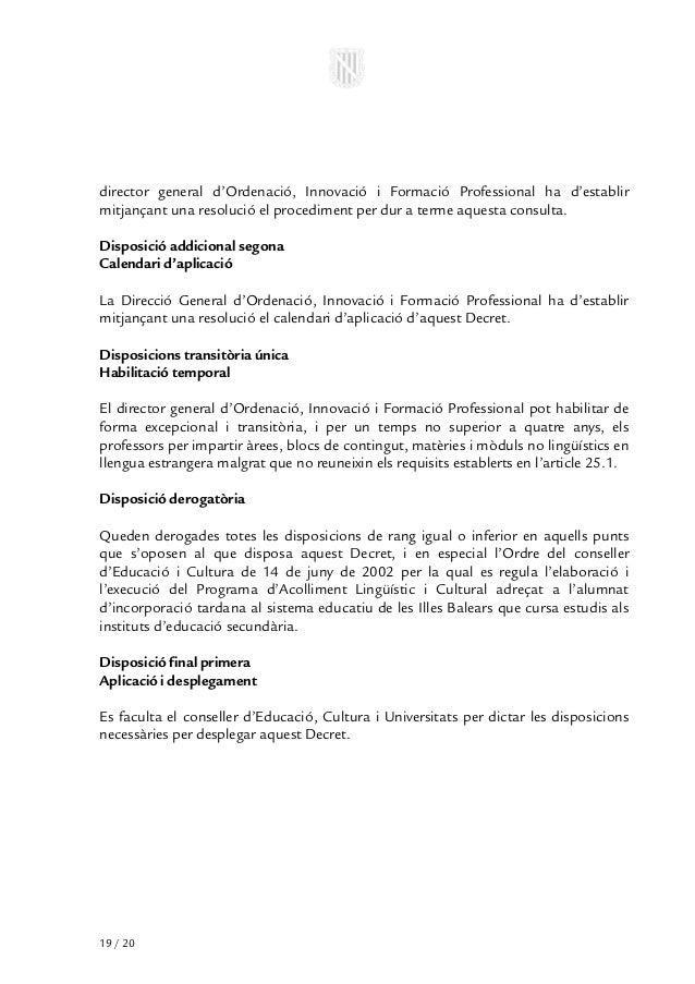 director general d'Ordenació, Innovació i Formació Professional ha d'establirmitjançant una resolució el procediment per d...