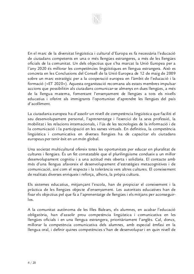 En el marc de la diversitat lingüística i cultural d'Europa es fa necessària l'educacióde ciutadans competents en una o mé...