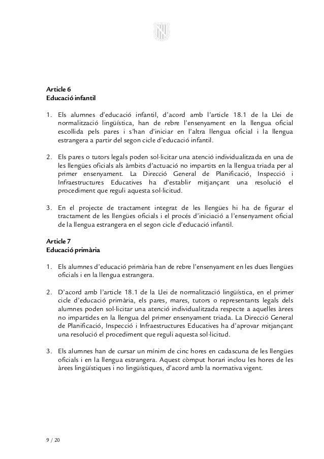 Article 6Educació infantil1. Els alumnes d'educació infantil, d'acord amb l'article 18.1 de la Llei de   normalització lin...