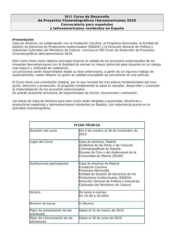 VIII Curso de Desarrollo                  de Proyectos Cinematográficos Iberoamericanos 2010                              ...