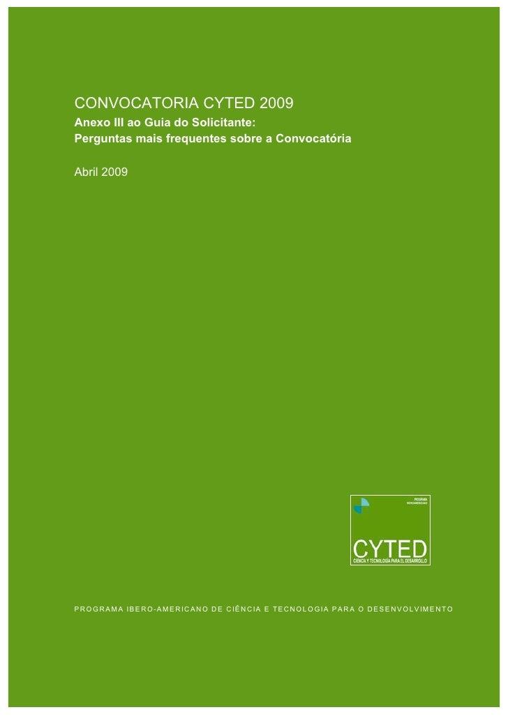 CYTED : Investigação : Convocatória 2009     Anexo III ao Guia do Solicitante:     Perguntas mais frequentes sobre a Convo...