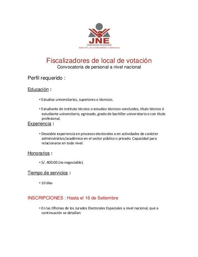 Fiscalizadores de local de votación Convocatoria de personal a nivel nacional Perfil requerido : Educación : • Estudiosun...