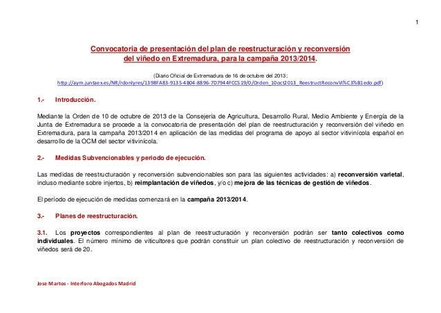 1  Convocatoria de presentación del plan de reestructuración y reconversión del viñedo en Extremadura, para la campaña 201...
