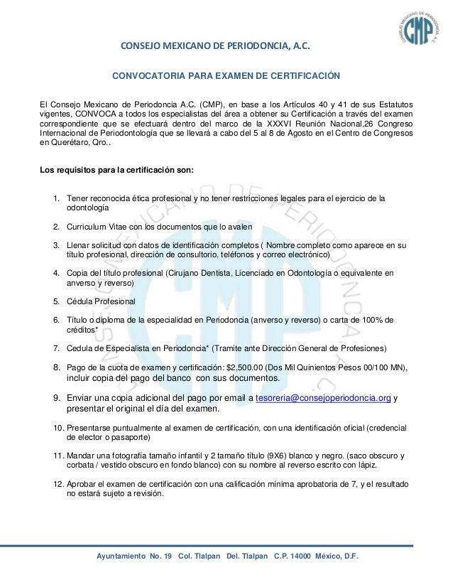 CONSEJO MEXICANO DE PERIODONCIA, A.C. Ayuntamiento No. 19 Col. Tlalpan Del. Tlalpan C.P. 14000 México, D.F. CONVOCATORIA P...