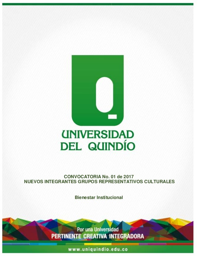 CONVOCATORIA No. 01 de 2017 NUEVOS INTEGRANTES GRUPOS REPRESENTATIVOS CULTURALES Bienestar Institucional