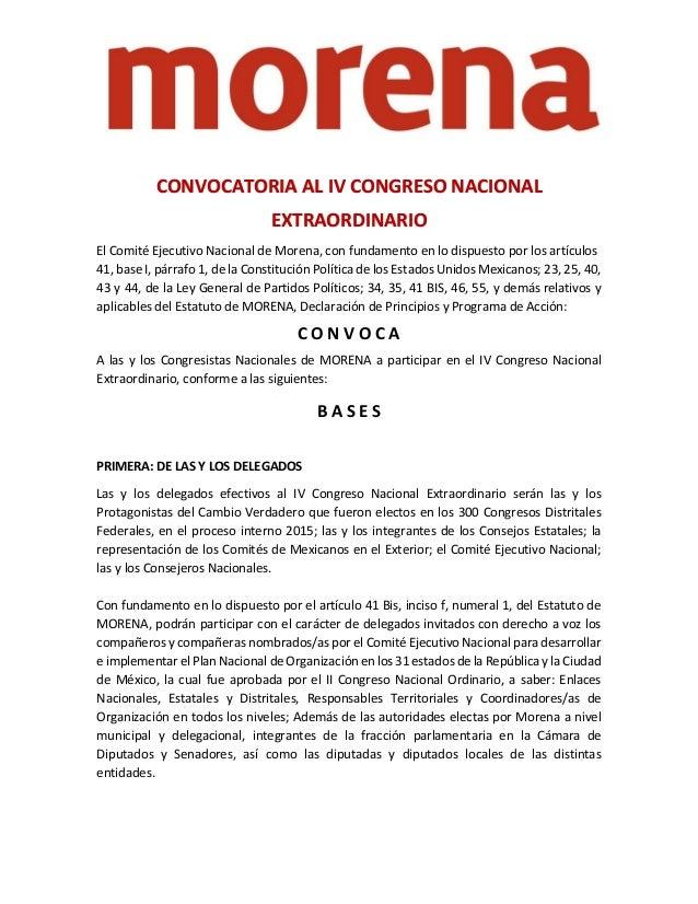 CONVOCATORIA AL IV CONGRESO NACIONAL EXTRAORDINARIO El Comité Ejecutivo Nacional de Morena, con fundamento en lo dispuesto...