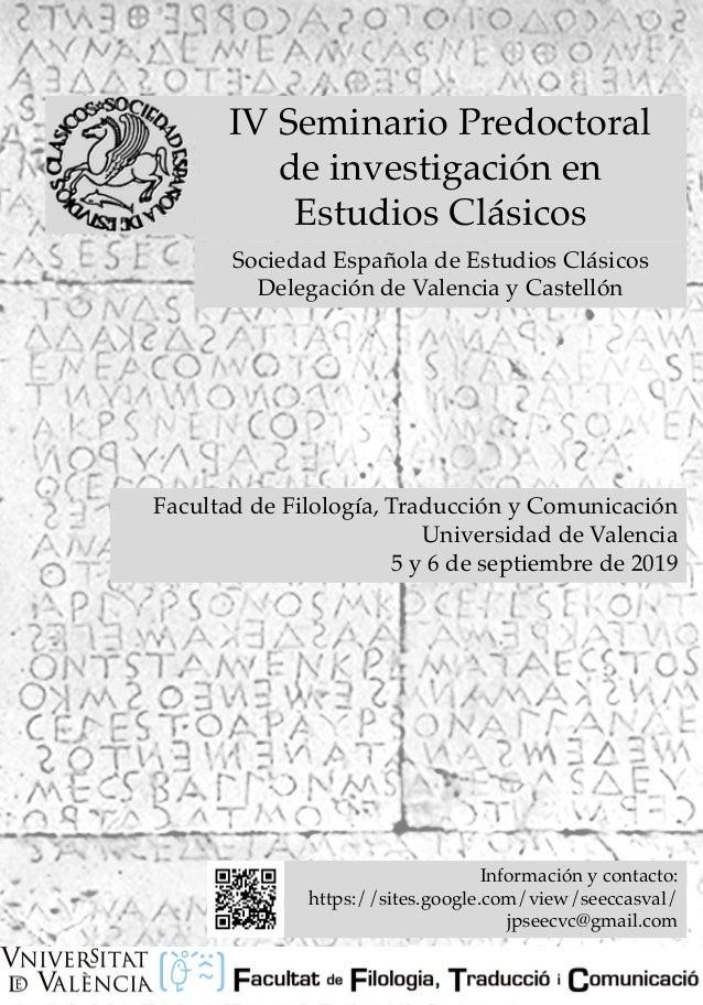 IV Seminario Predoctoral de investigación en Estudios Clásicos Sociedad Española de Estudios Clásicos Delegación de Valenc...