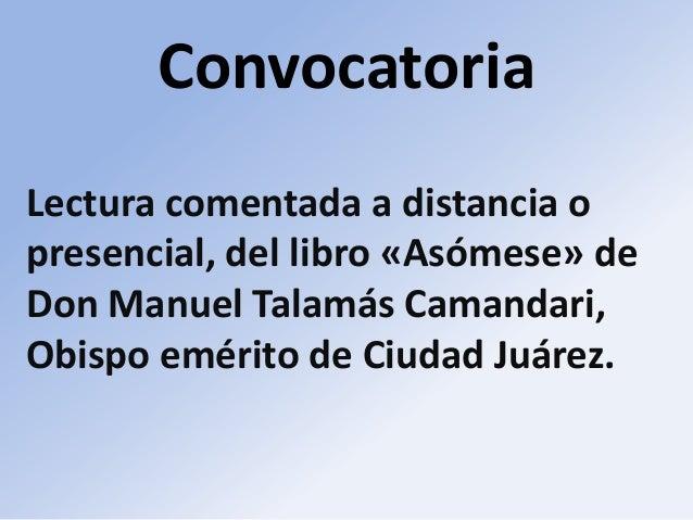 Convocatoria Lectura comentada a distancia o presencial, del libro «Asómese» de Don Manuel Talamás Camandari, Obispo eméri...