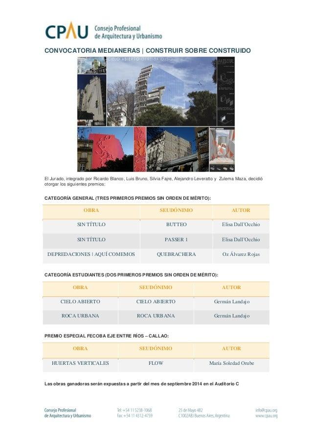 CONVOCATORIA MEDIANERAS | CONSTRUIR SOBRE CONSTRUIDO  El Jurado, integrado por Ricardo Blanco, Luis Bruno, Silvia Fajre, A...