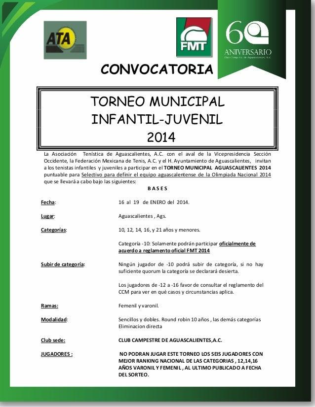 CONVOCATORIA TORNEO MUNICIPAL INFANTIL-JUVENIL 2014 La Asociación Tenística de Aguascalientes, A.C. con el aval de la Vice...