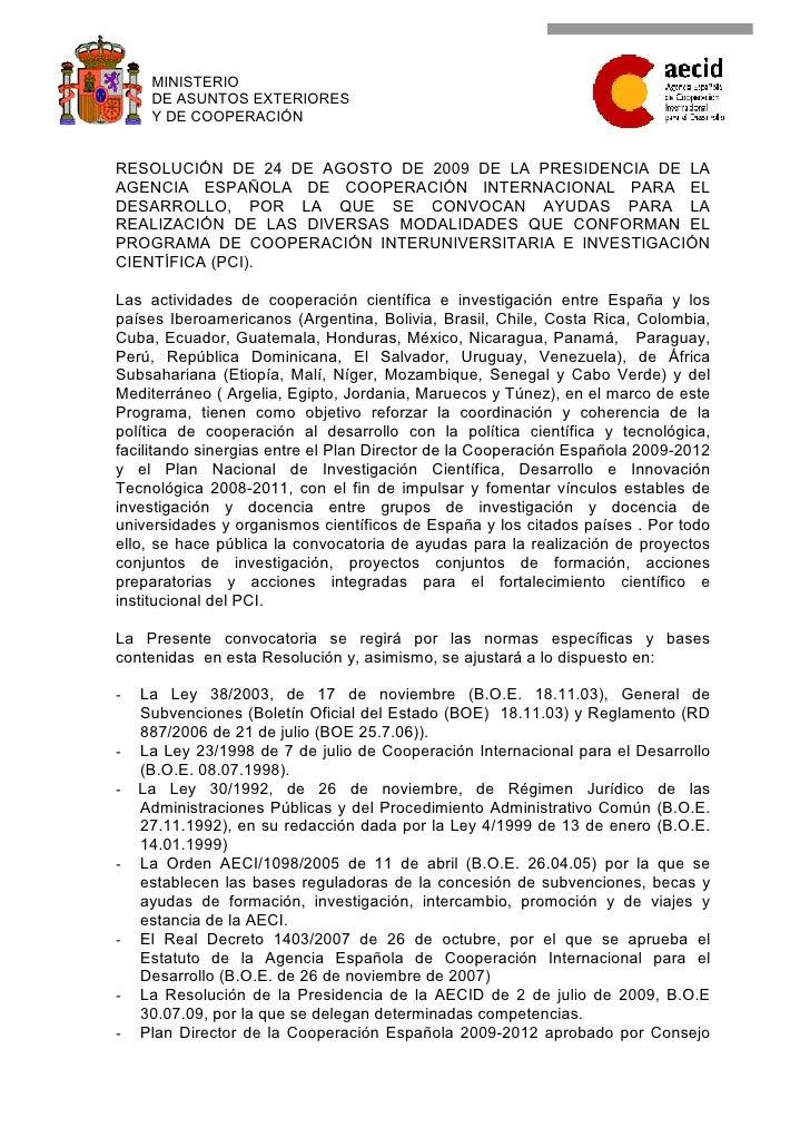 MINISTERIO      DE ASUNTOS EXTERIORES      Y DE COOPERACIÓN   RESOLUCIÓN DE 24 DE AGOSTO DE 2009 DE LA PRESIDENCIA DE LA A...