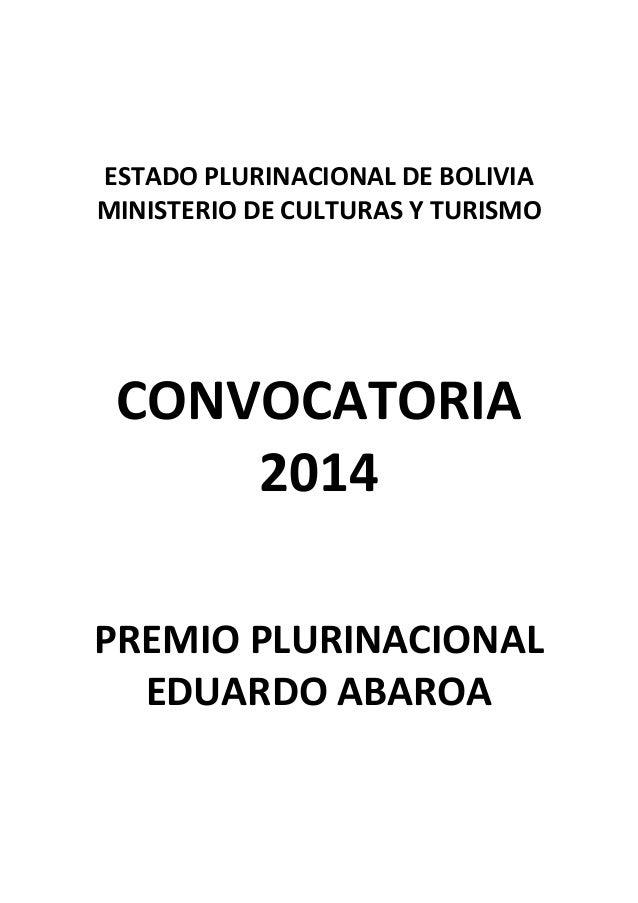 ESTADO PLURINACIONAL DE BOLIVIA MINISTERIO DE CULTURAS Y TURISMO CONVOCATORIA 2014 PREMIO PLURINACIONAL EDUARDO ABAROA