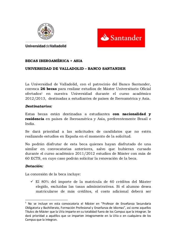 BECAS IBEROAMÉRICA + ASIAUNIVERSIDAD DE VALLADOLID – BANCO SANTANDERLa Universidad de Valladolid, con el patrocinio del Ba...