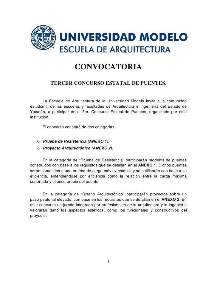CONVOCATORIA           TERCER CONCURSO ESTATAL DE PUENTES.        La Escuela de Arquitectura de la Universidad Modelo invi...