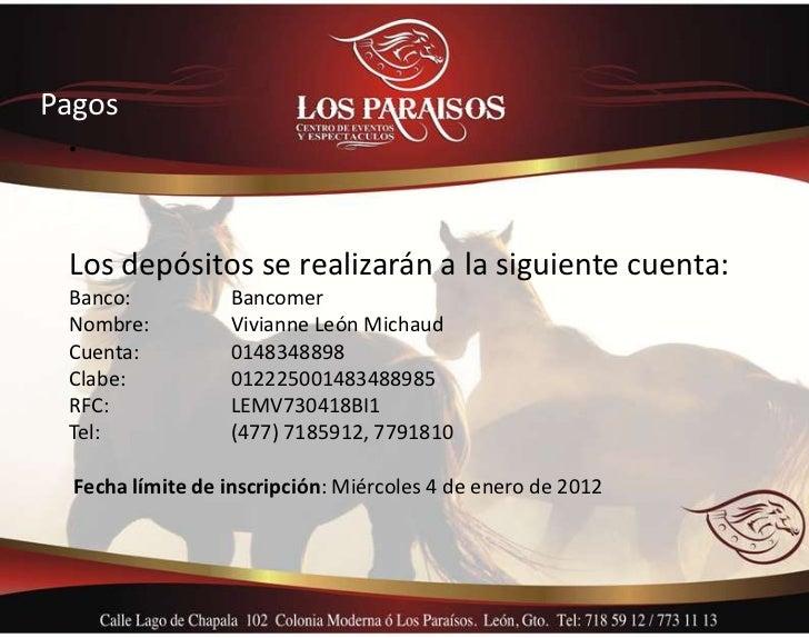 Pagos • Los depósitos se realizarán a la siguiente cuenta: Banco:           Bancomer Nombre:          Vivianne León Michau...