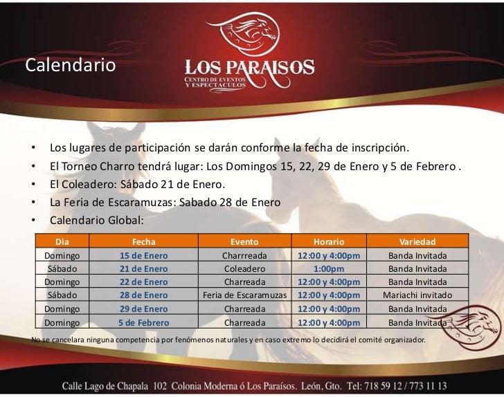 Calendario•    Los lugares de participación se darán conforme la fecha de inscripción.•    El Torneo Charro tendrá lugar: ...
