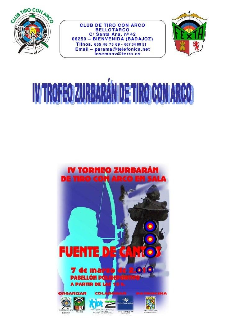 CLUB DE TIRO CON ARCO           BELLOTARCO       C/ Santa Ana, nº 42 06250 – BIENVENIDA (BADAJOZ)  Tlfnos. 655 46 75 69 - ...