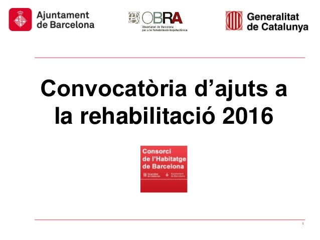 Convocatòria d'ajuts a la rehabilitació 2016 1