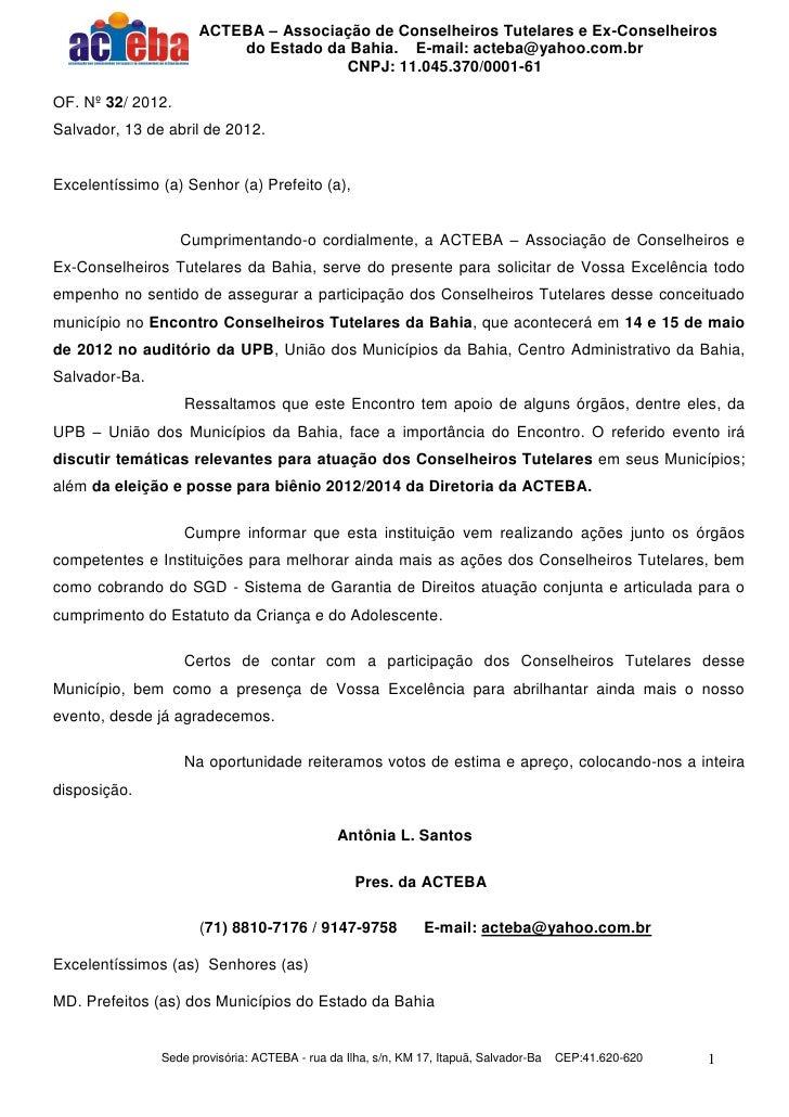ACTEBA – Associação de Conselheiros Tutelares e Ex-Conselheiros                         do Estado da Bahia. E-mail: acteba...