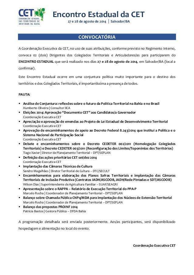 CONVOCATÓRIA A Coordenação Executiva da CET, no uso de suas atribuições, conforme previsto no Regimento Interno, convoca 0...