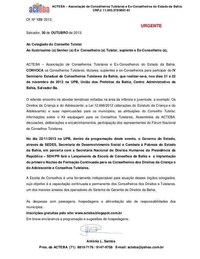 ACTEBA – Associação de Conselheiros Tutelares e Ex-Conselheiros do Estado da Bahia. CNPJ: 11.045.370/0001-61  Of. Nº 125/ ...