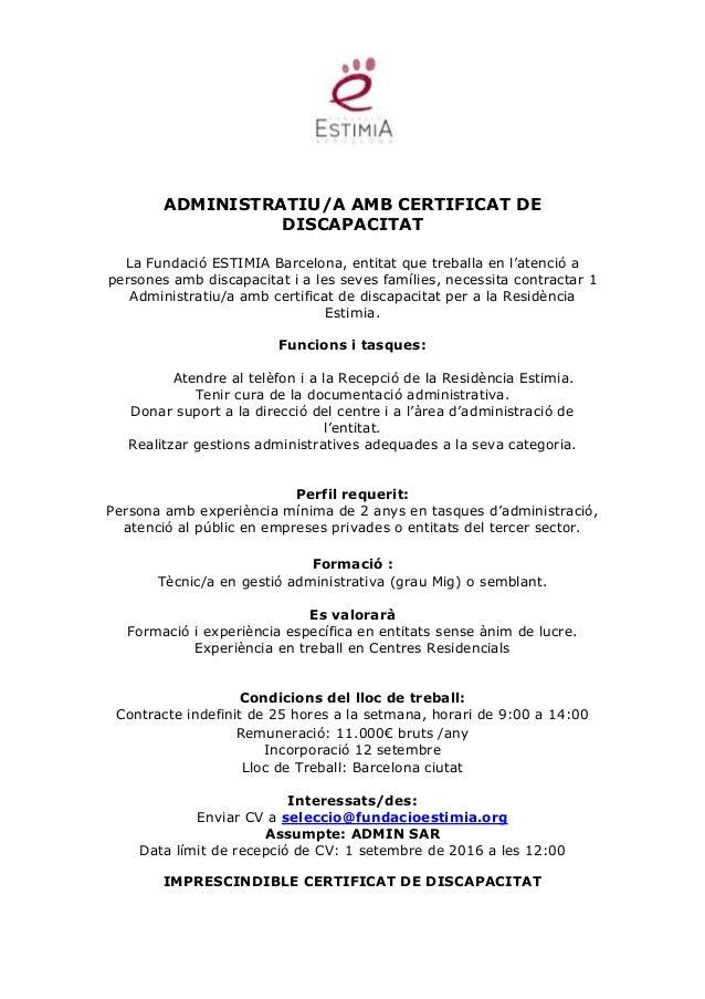 ADMINISTRATIU/A AMB CERTIFICAT DE DISCAPACITAT La Fundació ESTIMIA Barcelona, entitat que treballa en l'atenció a persones...