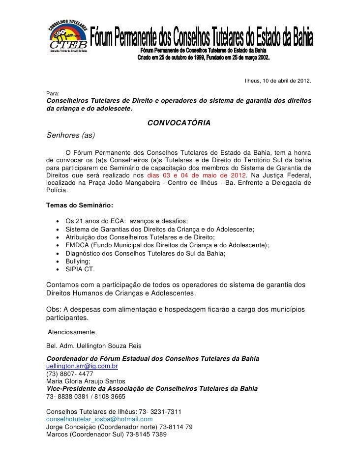 Ilheus, 10 de abril de 2012.Para:Conselheiros Tutelares de Direito e operadores do sistema de garantia dos direitosda cria...