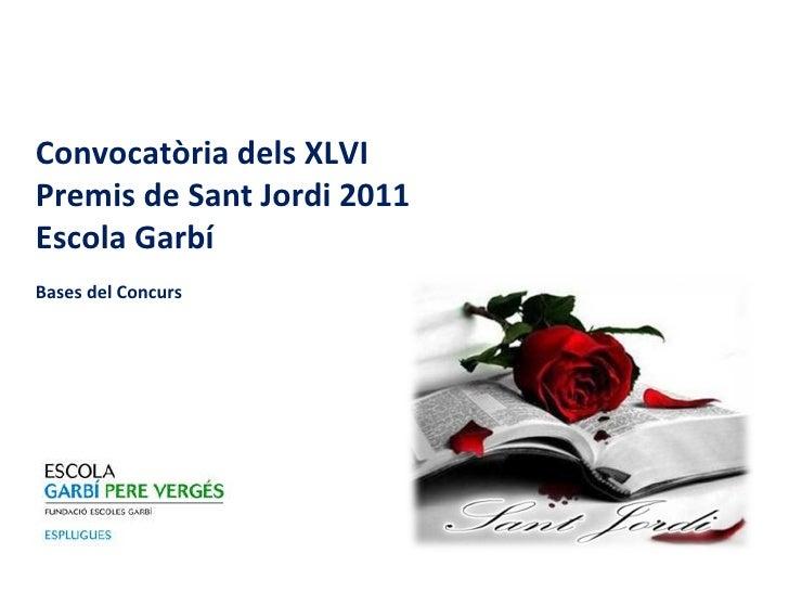 Convocatòria dels XLVI Premis de Sant Jordi 2011 Escola Garbí Bases del Concurs