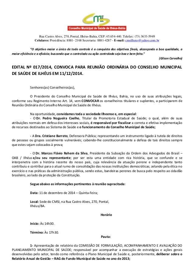 Rua Castro Alves, 270, Pontal, Ilhéus-Bahia, CEP: 45.654-440. Telefax: (73) 3633-5949  Celulares: Presidência: 8881- 2168 ...