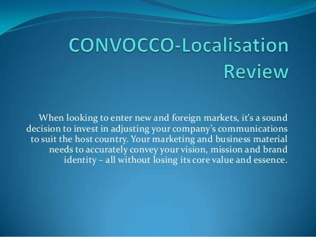When looking to enter new and foreign markets, it's a sound decision to invest in adjusting your company's communications ...