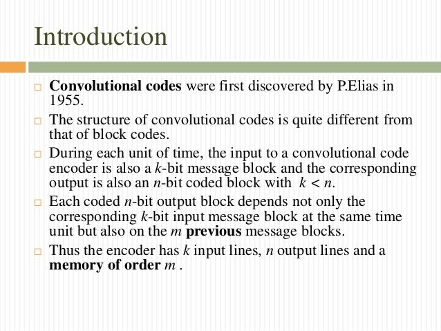 convolution codes Convolutional code performance performance measures definition: the complete weight distribution {a(w,i,')} of a convolutional code is defined as the number of detours (or.