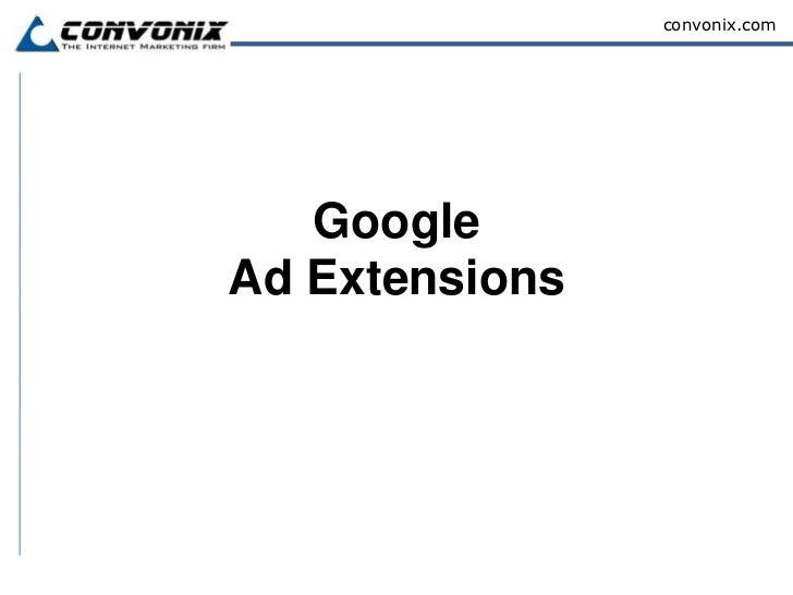 Google Ad Extensions<br />