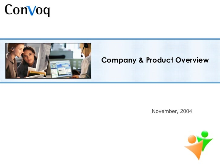 Company & Product Overview November, 2004