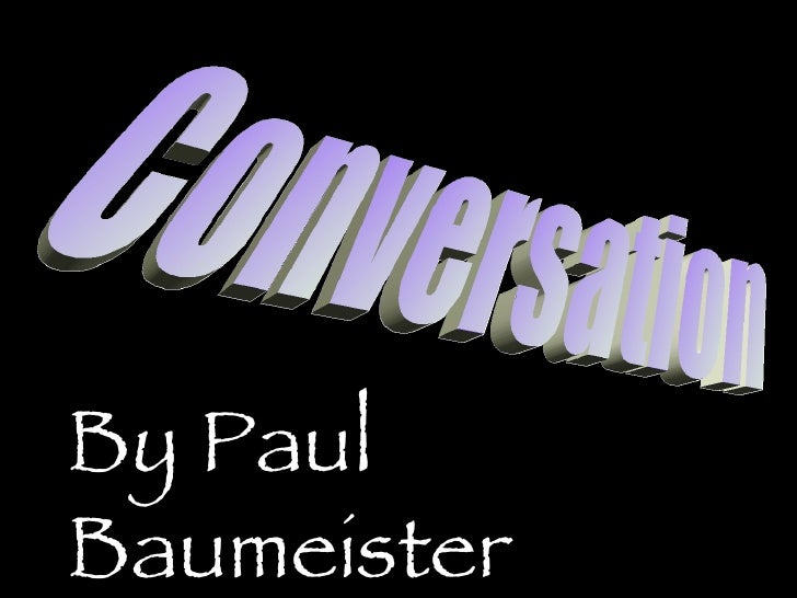 Conversation By Paul Baumeister